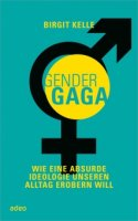 Birgit Kelle: Gernder-Gaga