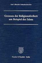 Karl Albrecht Schachtschneider: Grenzen der Religionsfreiheit am Beispiel des Islam