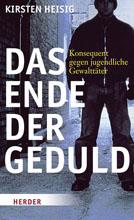 Kirsten Heisig: Das Ende der Geduld