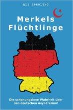 Ali Sperling: Merkels Flüchtlinge