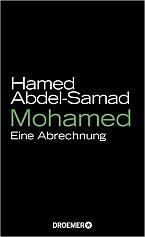 Hamed Abdel-Samad: Mohammed - Eine Abrechnung