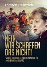 Torsten Heinrich: Nein, wir schaffen das nicht!