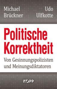 Brückner u. Ulfkotte: Politische Korrektheit