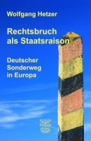 Wolfgang Hetzer: Rechtsbruch als Staatsraison