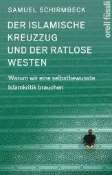 Samuel Schirmbeck: Der Islamische Kreuzzug