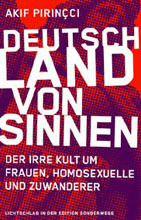 Akif Pirincçi: Deutschland von Sinnen